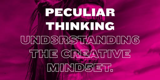 Peculiar Thinking: Developing a Creative Mindset