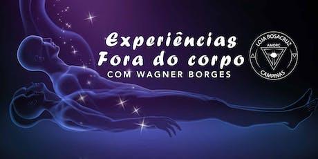 Palestra: Experiências Fora do Corpo - com Wagner Borges ingressos