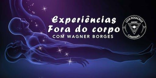 Palestra: Experiências Fora do Corpo - com Wagner Borges
