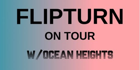 Flipturn w/ Ocean Heights tickets