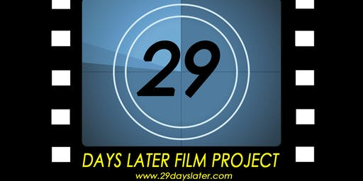29 Days Later Film Project 2019 Kick Off