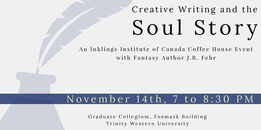 Creative Writing & The Soul Story: An Evening with Fantasy Author J.R. Fehr