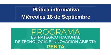 Plática Informativa Convocatoria del Programa Estratégico Nacional de Tecnología e Innovación Abierta PENTA boletos