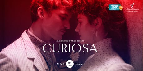 Curiosa, de Lou Jeunet.  Premiere del film en México. boletos