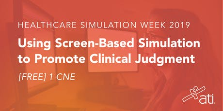 Using Screen-Based Simulation to Promote Clinical Judgment tickets