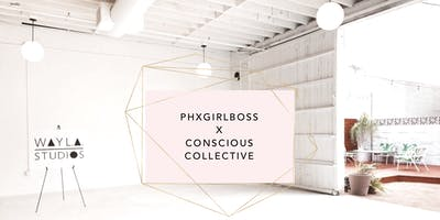 PHXGirlboss X  Conscious Collective: Network & Give Back!