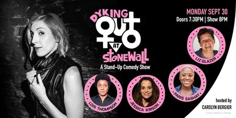 Dyking Out at Stonewall: A Stand-up Comedy Show (September Edition) tickets
