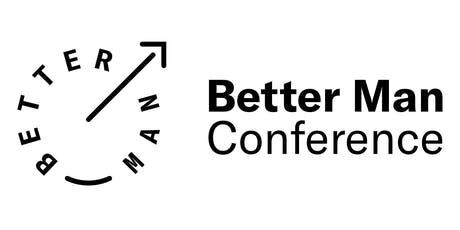 Better Man Conference San Francisco 2019 tickets