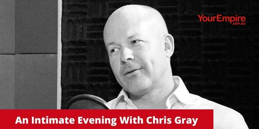 An Intimate Evening With Chris Gray - Property Expert