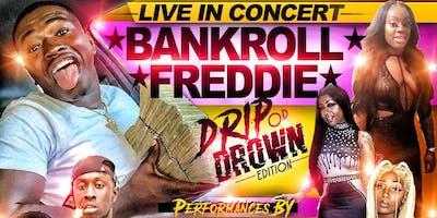 BankRoll Freddie Live Concert