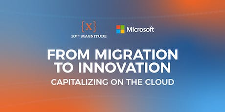 From Migration to Innovation: Capitalizing on the Cloud - Dallas tickets