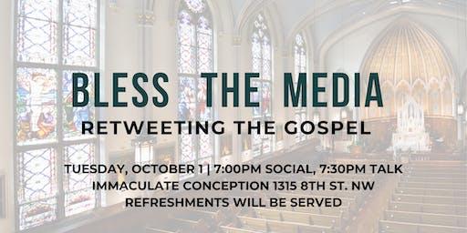 Bless the Media: Retweeting the Gospel