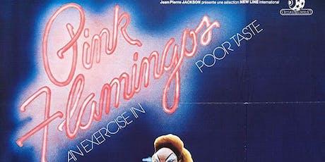 PINK FLAMINGOS tickets