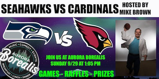 SEAHAWKS @ CARDINALS  hosted by Mike Brown