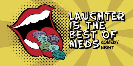 Laughter is the Best of Meds tickets