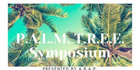 P.A.L.M. T.R.E.E. Symposium presented by A.B.A.P. tickets