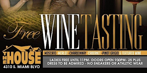 "The House Presents: ""Free Wine Tasting"""