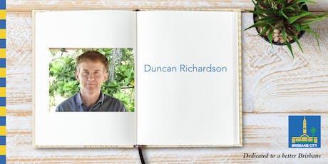 Meet Duncan Richardson - Brisbane Square Library tickets