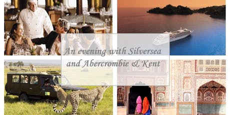 An Evening with Silversea and Abercrombie & Kent tickets