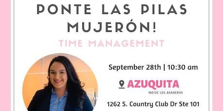 Ponte las Pilas Mujerón: Time Management tickets