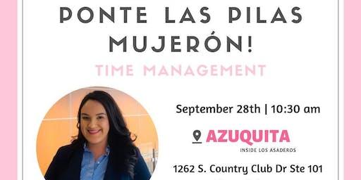 Ponte las Pilas Mujerón: Time Management