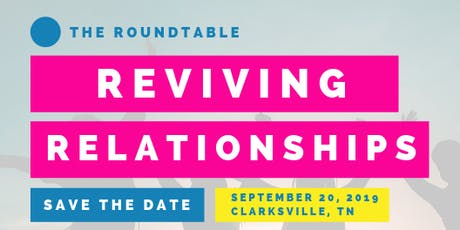 Reviving Relationships Roundtable tickets