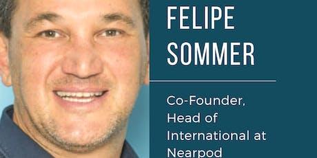 We are Hosting Felipe Sommer, Co-Founder, Head of International at Nearpod tickets