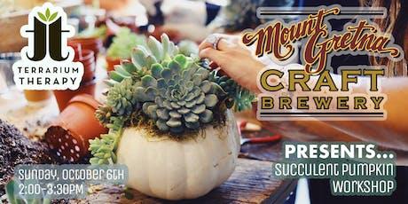 Pumpkin  Succulent Workshop at Mount Gretna Craft Brewery tickets