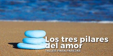 Taller para parejas • LOS TRES PILARES DEL AMOR entradas
