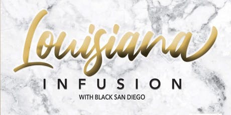 Louisiana infusion with Black San Diego  tickets