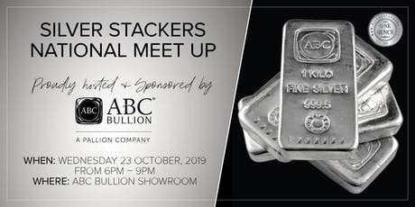 Silver Stackers National Meet Up - Hosted & Sponsored by ABC Bullion tickets