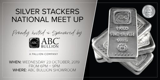 Silver Stackers National Meet Up - Hosted & Sponsored by ABC Bullion