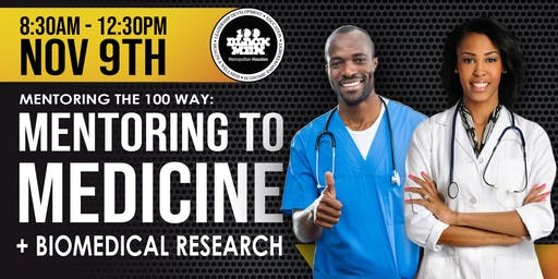 Mentoring The 100 Way: Mentoring to Medicine + Biomedical Research