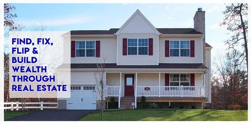 Find, Fix , Flip and Build Wealth Through Real Estate - GA