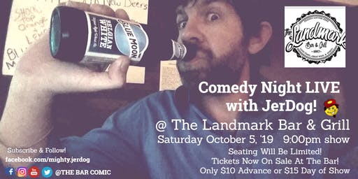 "The Landmark Bar & Grill presents COMEDY NIGHT with Jeremy ""JerDog"" Danley!"