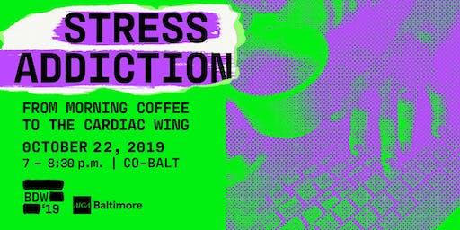Design Week 2019: Stress Addiction