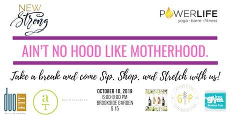 Ain't no Hood like Motherhood. tickets
