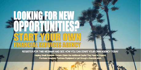 Start your Own Financial Services Agency Los Angeles CA tickets