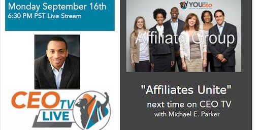"""Affiliates Unite"" next time on CEO TV Live"