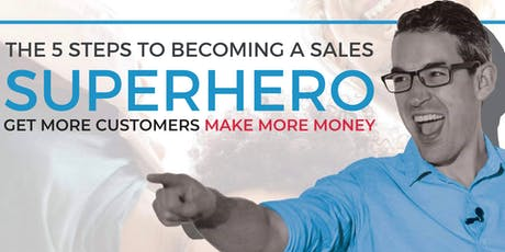 THE 5 STEPS TO BECOMING A SALES SUPERHERO tickets