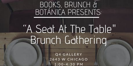 """Books, Brunch & Botánica Presents: """"A Seat at The Table"""" tickets"""