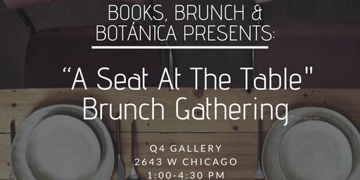 "Books, Brunch & Botánica Presents: ""A Seat at The Table"""