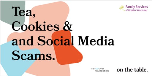 On the Table event:  Tea, Cookies and Social Media Scams