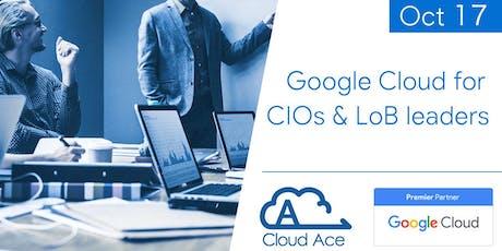 Google Cloud for CIOs & LoB Leaders tickets