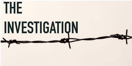 The Investigation: a play reading and community discussion
