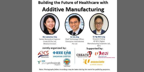 Seminar - Building the Future of Healthcare with  Additive Manufacturing tickets