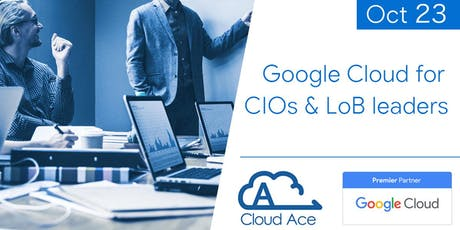 Google Cloud for CIOs & LoB Leaders tickets