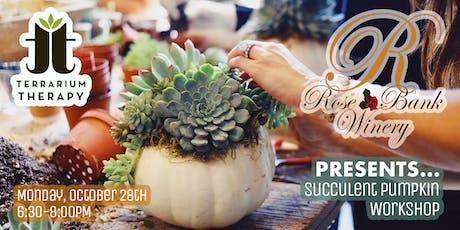 Pumpkin Succulent Workshop at Rose Bank Winery tickets