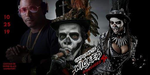 Wicked IV| Unapologetic Halloween | Costume or Gothic Black Affair | DJ Self + DJ Nasty Live