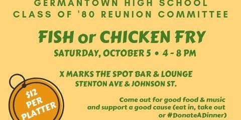 GHS Class of '80 Reunion Fundraiser - FISH OR CHICKEN FRY